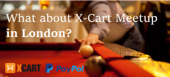 What about X-Cart Meetup in the UK?  Would you join?