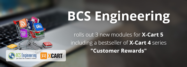 """BCS Engineering rolls out 3 new modules for X-Cart 5 including a bestseller of X-Cart 4 series """"Customer Rewards"""""""