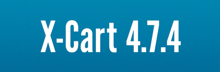 X-Cart 4.7.4: Tax system, AOM, Search and Product options improvements