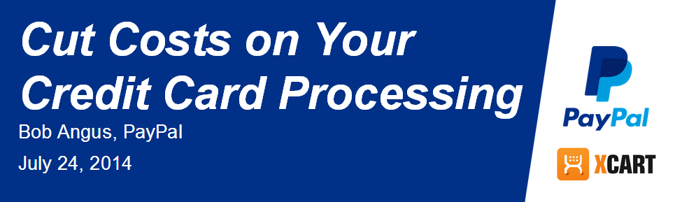 Video record of the Webinar with PayPal: Cut Costs on Your Credit Card Processing