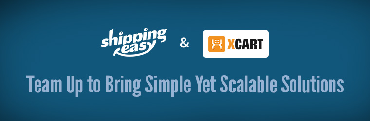 Partnership with ShippingEasy: Free Integration Modules for X-Cart 4 and X-Cart 5