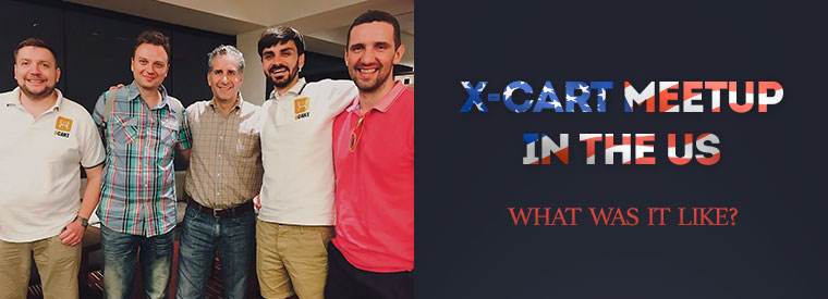 X-Cart Meetups in NYC, Orlando and California: Conclusions, Photos, Thank You Words