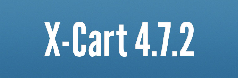 Security patches for vv.4.0.x-4.7.x and the release of X-Cart 4.7.2