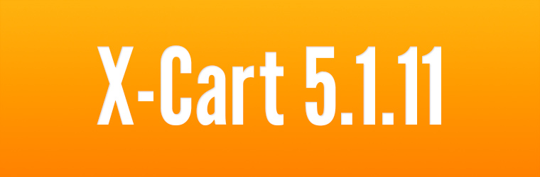 X-Cart 5.1.11: major security update, upgrade your stores ASAP