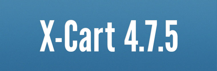 X-Cart 4.7.5 released: Amazon Feeds, Gross Profit, Convenient search tools