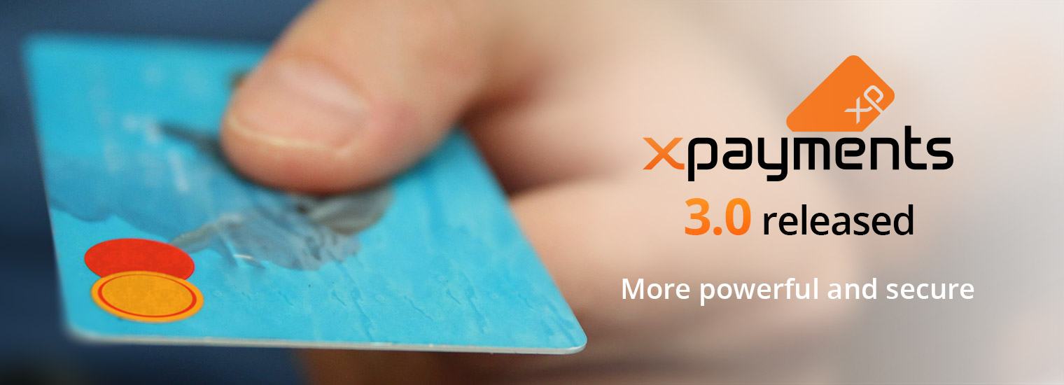 X-Payments 3.0: New Responsive Templates, Better User and Admin Experience