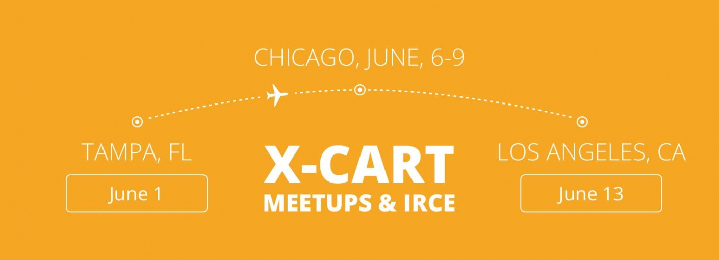 Meet X-Cart in Tampa, Chicago or Los Angeles in June 2017. Place, Team, Partners & Agenda