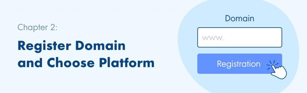 Register Domain and Choose Platform