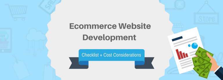 67 Point Ecommerce Website Development Checklist + Cost Considerations
