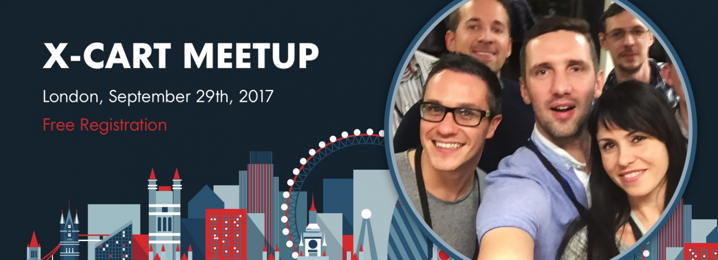 X-Cart UK Meetup, Sept 29, 2017. Place, Team & Partners are All Set. What about you?