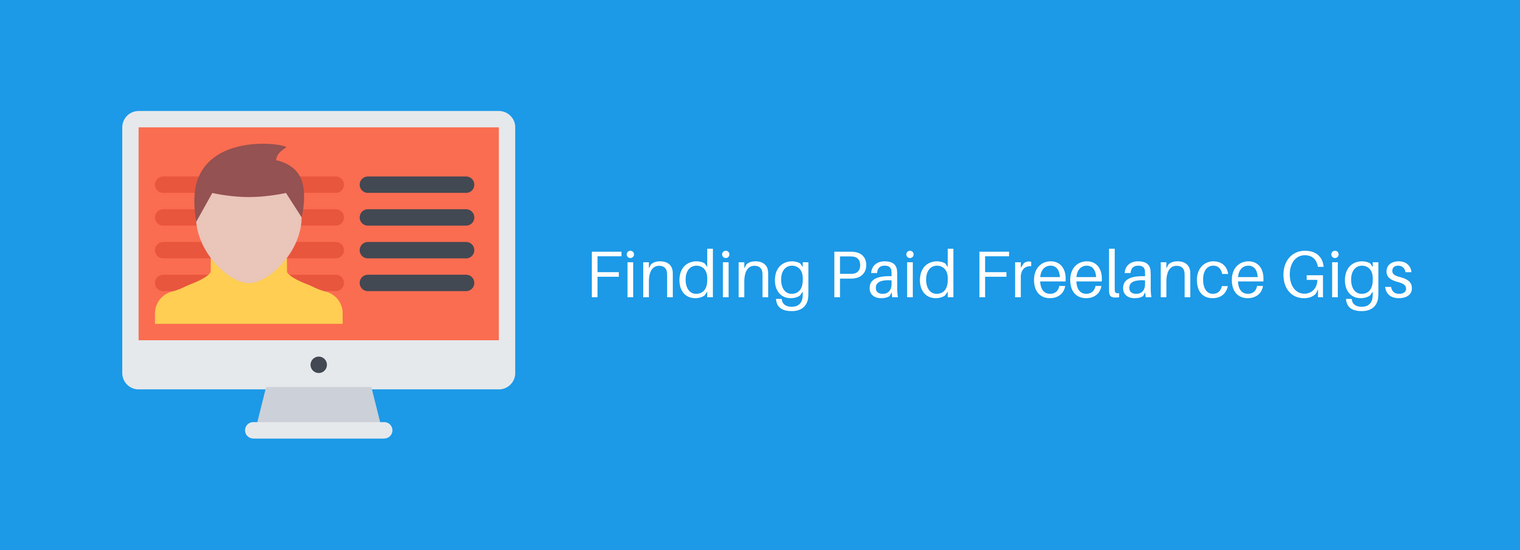 Finding Paid Freelance Gigs