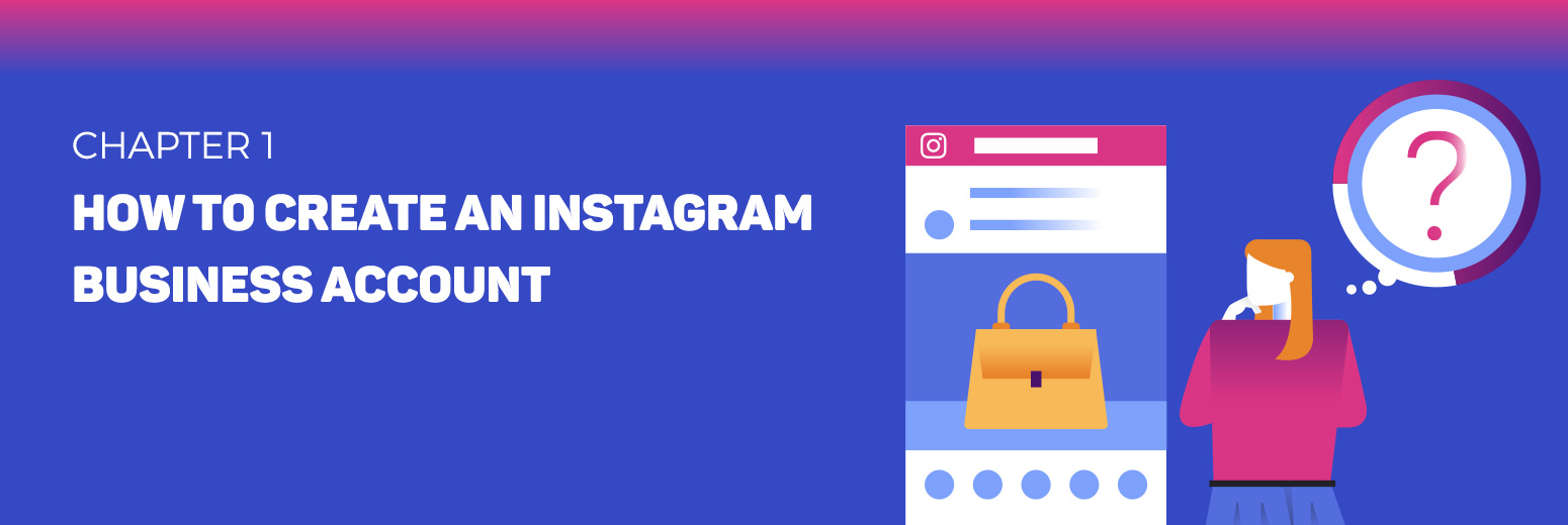 How to Create an Instagram Business Account [Step by Step Guide]