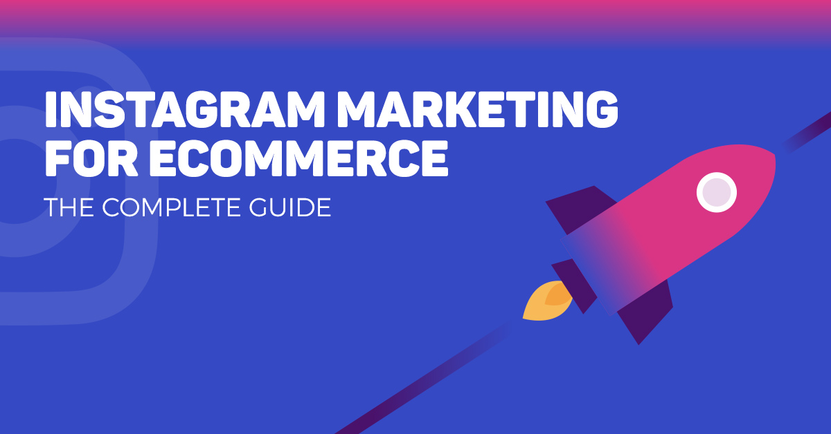 Instagram Marketing For Ecommerce: [Infographic]