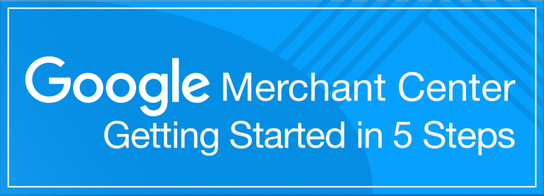 Getting Your Products Up and Approved on Google Merchant Center in 5 Easy Steps
