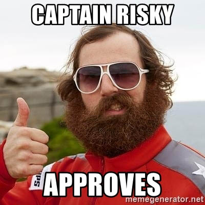 Captain risky approves
