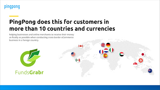 PingPong does this for customers in more than 10 countries and currencies.