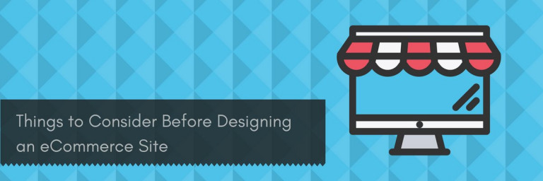 Things toConsider Before Designing an eCommerce Site