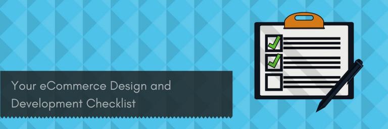 Your eCommerce Design and Development Checklist